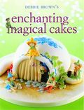 Enchanting Magical Cakes front cover_medium